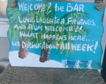 RhondaK medium  two saying Welcome to the bar or tiki bar sign with Happy Hour and What Happens here saying