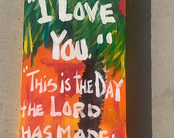 """RhondaK  Palm Tree with two joyful, happy sayings about God, sunsets, and this is day the Lord has made 7.5""""x23.5"""" Large Smooth Pine"""