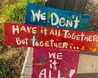 """RhondaK We don't have it all but together we have it all shabby Chic driftwood like wood  with 16"""" x 10"""" colorful art wall hanging"""