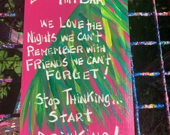 RhondaK medium  two saying Welcome to the bar or tiki bar sign with We love the nights  and Stop thinking start drinking