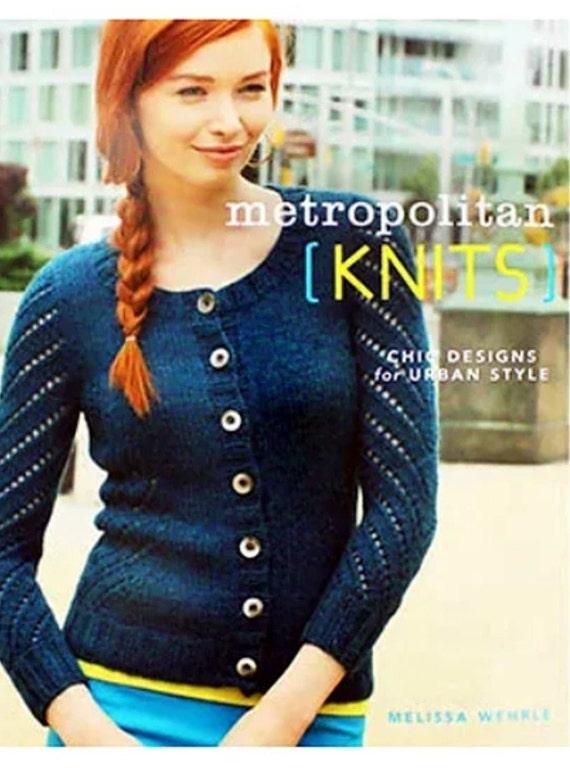 Metropolitan Knits Chic Designs for Urban Style Melissa Wehrle