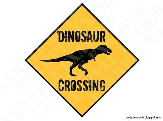 pdf dinosaur crossing sign themed dinosaur crossing sign etsy