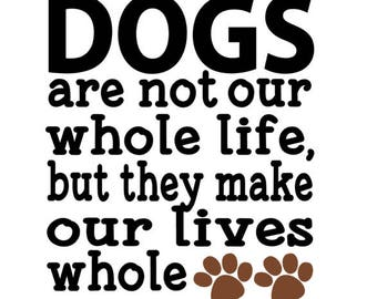 Dogs vinyl decal, love dogs, wall art, home decor, quotes
