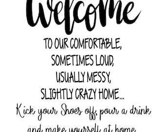 Welcome Decal, wall art, welcome to our home, welcome to our messy house