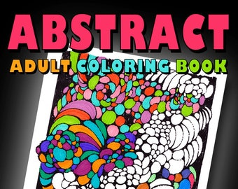 Abstract Adult Coloring eBook by Whytes (Colouring Books/Coloring Pages/Adult Coloring Books/Coloring Books for Adults, Relaxing, Gifts)