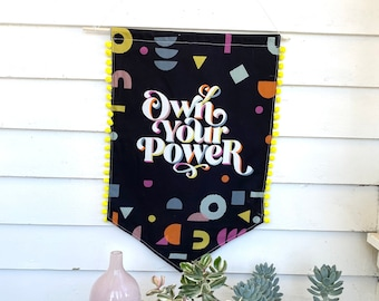 Own Your Power Banner Wall Hanging Motivational