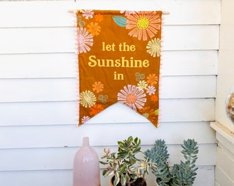 Let the Sun Shine In Banner Wall Hanging Motivational