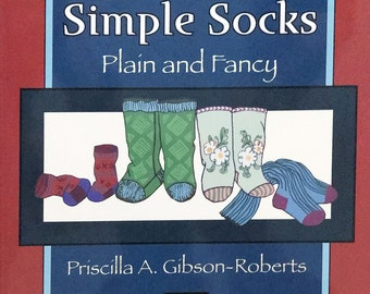 Simple Socks Plain and Fancy by Priscilla A. Gibson-Roberts