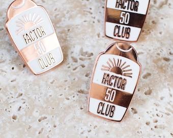 Factor 50 Club pin - enamel pin - lapel pin - summer pin - summer gift - funny pin - pin game - Sunscreen Pin - Sun Pin - Rose Gold Pin
