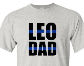 LEO Dad Shirt Blue Line Dad Shirt Police Dad police officer gift Proud LEO Law Enforcement Officer gift for Him Leo Gift corrections officer