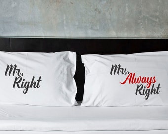 Mr. Right, Mrs. Always Right, Mr. Always Right, custom pillow case, wedding gift, gift for her, husband gift, wife gift, couple gift