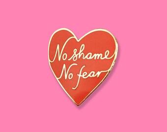 No fear No shame - lapel pin