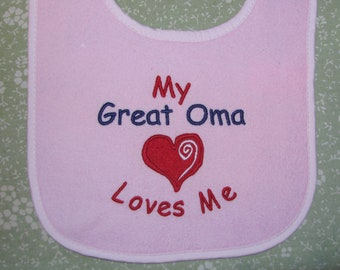 My Great Oma or Opa and More Loves Me Bib or Bodysuit. 3 Sizes Bibs. 8 Sizes Short or long Sleeved Bodysuit. Great Nonni, Nana and More