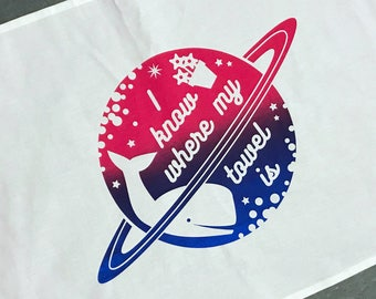 I Know Where My Towel Is Tea Towel - Hitchhikers Guide To The Galaxy Towel - Douglas Adams Towel