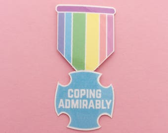Coping Admirably Vinyl Sticker