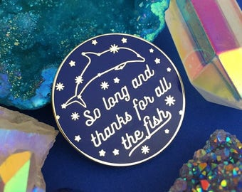 So Long And Thanks For All The Fish Enamel Pin Badge - Hitchhikers Guide To The Galaxy, Douglas Adams Pin