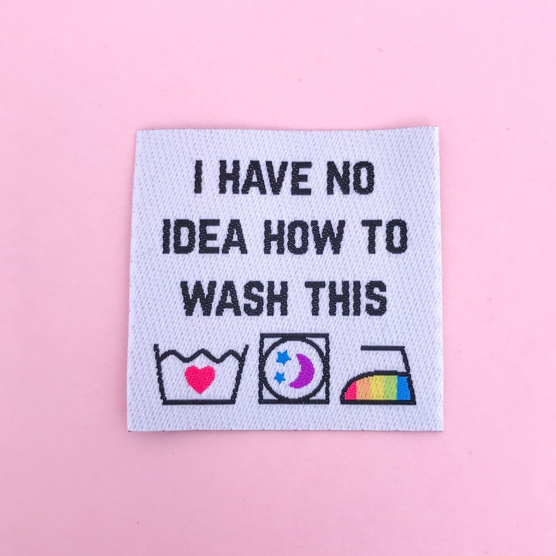 I Have No Idea How To Wash This Clothing Label image 0