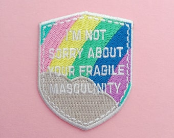 Im Not Sorry About Your Fragile Masculinity Iron On Patch - Embroidered Patch - Feminist Patch - Feminist Killjoy Accessories