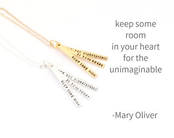 """Inspiring quote necklace for Poetry Lovers  """"Keep some room in your heart for the unimaginable"""" -Mary Oliver handmade by Chocolate and Steel"""