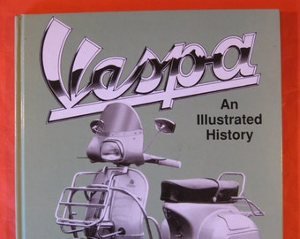 Vespa: An Illustrated History by Eric Brockaway
