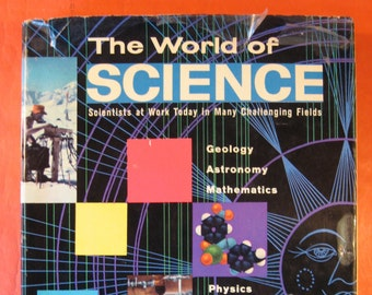 The World of Science: Scientists at Work Today in Many Challenging Fields