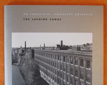 An Industrial Landscape Observed: The Lachine Canal by David Miller and Clara Gutsche