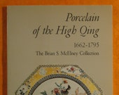 Porcelain of the High Qing 1662 - 1795 The Brian S. McElney Collection