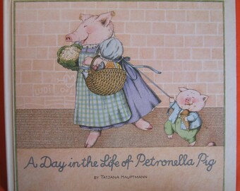 A Day in the Life of Petronella Pig by Tatjana Hauptmann