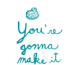 You're Gonna Make it After All • motivationally speaking giclee art print • mary tyler moore • lettering • inspiration • turquoise • minimal
