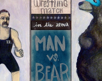 T.R. wrestles a bear in the arena ... limited edition giclee art print • theodore roosevelt • critic • speech • portrait • humor • history
