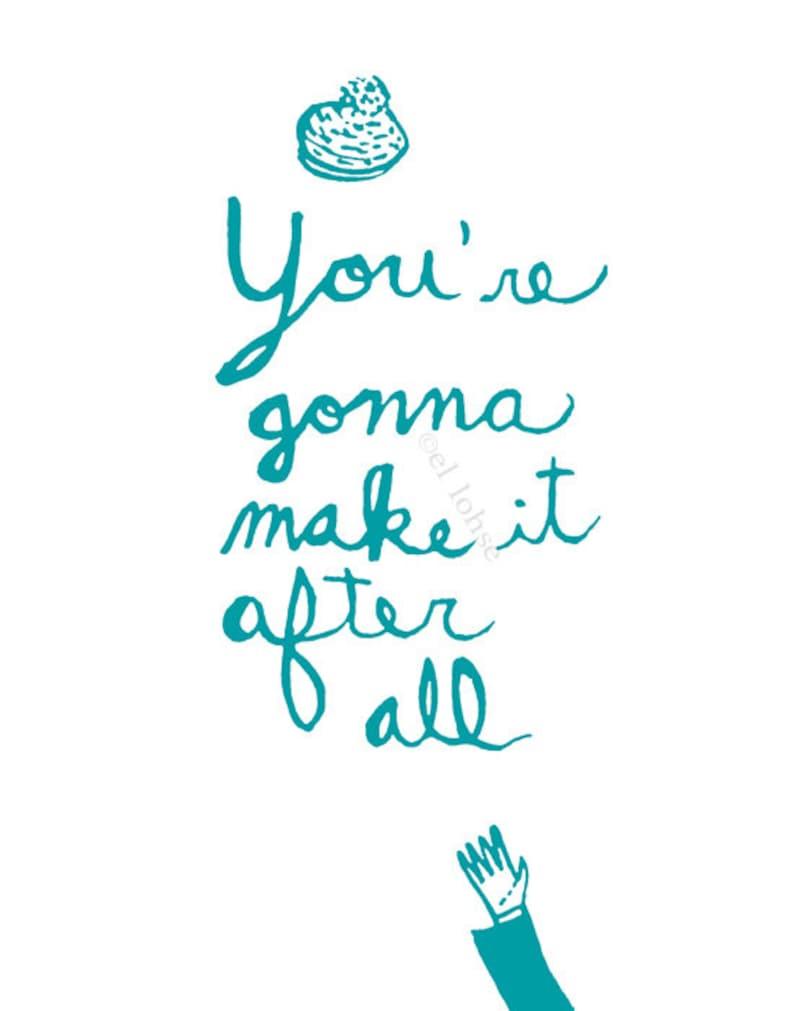 You/'re Gonna Make it After All \u2022 motivationally speaking giclee art print \u2022 mary tyler moore \u2022 lettering \u2022 inspiration \u2022 turquoise \u2022 minimal