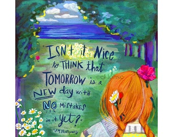 Anne of Green Gables giclee print • hand lettered quote by L. M. Montgomery • tomorrow is a new day with no mistakes in it yet • bibliophile