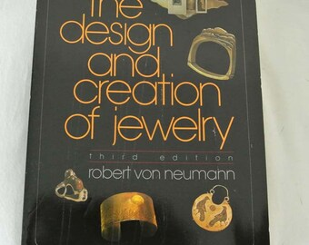 The Design and Creation of Jewelry third edition by Robert Von Neumann