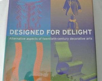 Designed for Delight: Alternative Aspects of Twentieth-century Decorative Arts  by Montreal Museum Of Fine Arts SALE*