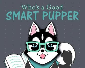 Husky Smart Pupper [Enamel Pin]