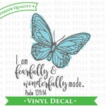 Fearfully and Wonderfully Made Butterfly Scripture Two Color VINYL DECAL
