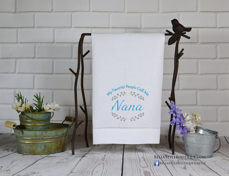 Mother's Day Hemstitched Towel: My Favorite People Call Me Nana
