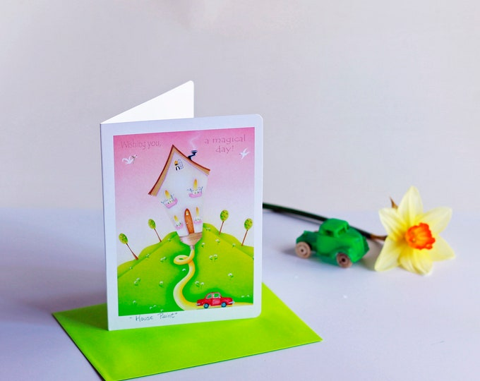 HOUSE PAINT Blank Card | Friendship Greeting Card | Wishing You a Magical Day Postal Card | Valerie Walsh Greeting Card | Birthday Greetings