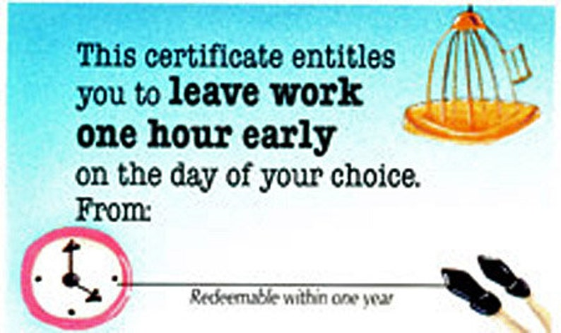 Val Cards A Gift Certificate that gives the gift of Time Leave Work Early Gift Card Employee Gift Card for One Hour off of Work Early