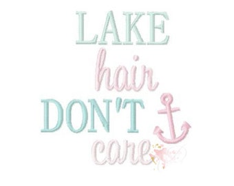 Lake Hair Don't Care Embroidery Design Embroidery Font BX PES Instant download 4x4