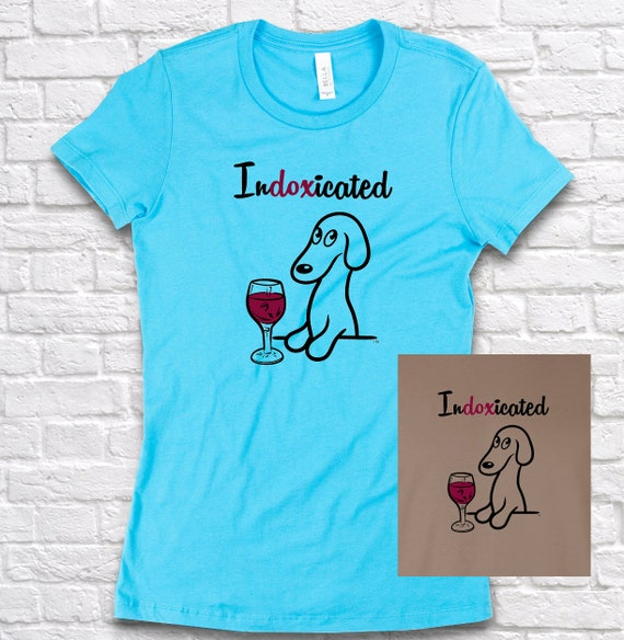 Indoxicated Dachshund and Wine Cute Wiener Dog Sweatshirt