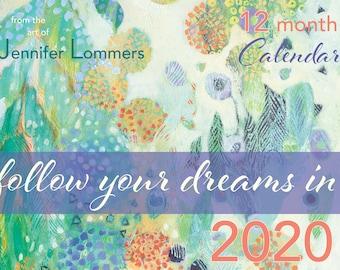 Follow Your Dreams 2020 Calendar of Art by Jenlo