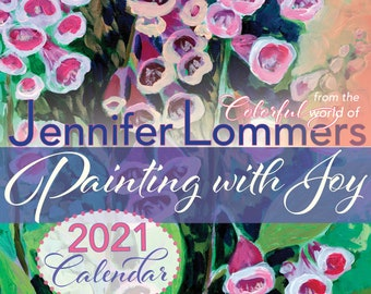 Painting with Joy 2021 Wall Calendar by Jennifer Lommers