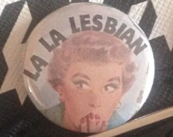 LA LA LESBIAN  1 inch pin