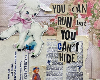 you can't hide {Original Collage}