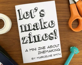 Let's Make Zines - a mini zine about zinemaking