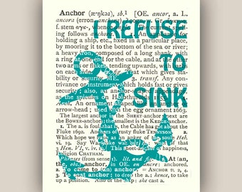 Nautical Anchor Print, I refuse to sink print, ANCHOR dictionary page, Coastal beach Living, 11X14 print, quote and sayings
