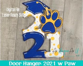 Laser SVG Cut File, Door Hanger 2021 with Paw, Class of 2021, Graduation Decor, Digital Download, GF Laser Ready File