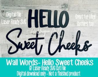 Laser SVG Cut File, Hello Sweet Cheeks, Bathroom Decor SVG, Wall Words SVG, Digital Download, Glowforge Laser Ready File