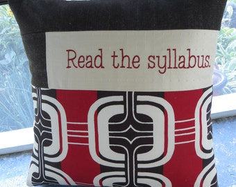 Teacher Gift. Back to School. Read the Syllabus - Embroidered Pillow Cover